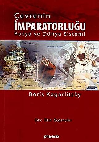 boris kagarlitsky - çevrenin imparatorluğu